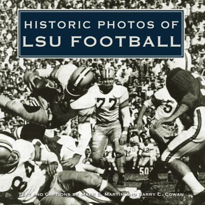 Historic Photos of LSU Football 9781596525337