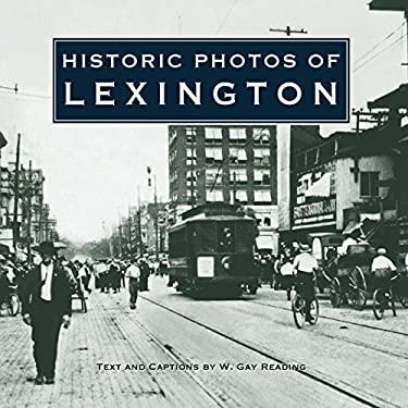 Historic Photos of Lexington 9781596522626