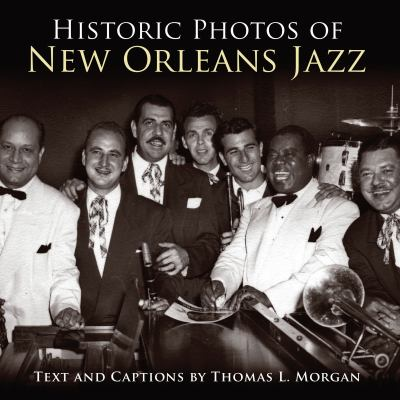 Historic Photos of New Orleans Jazz 9781596525450