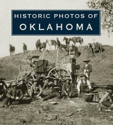 Historic Photos of Oklahoma 9781596525139