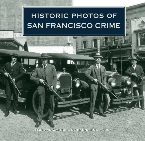 Historic Photos of San Francisco Crime 9781596525344