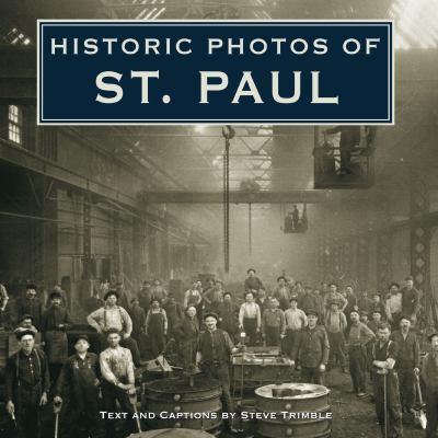 Historic Photos of St. Paul 9781596523951
