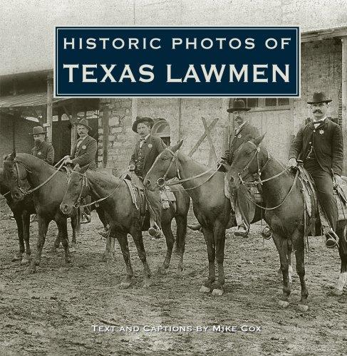 Historic Photos of Texas Lawmen 9781596525108