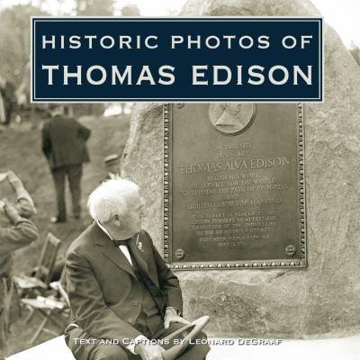Historic Photos of Thomas Edison 9781596524064