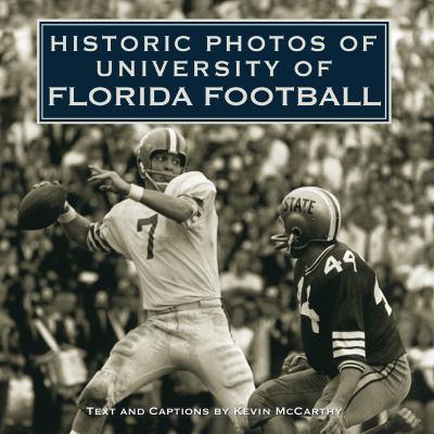 Historic Photos of University of Florida Football 9781596525146
