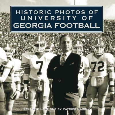Historic Photos of University of Georgia Football 9781596525771