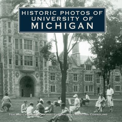 Historic Photos of University of Michigan 9781596524019