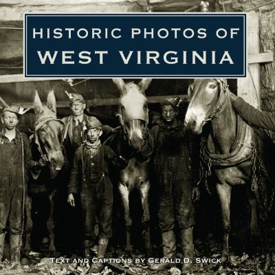 Historic Photos of West Virginia 9781596525658