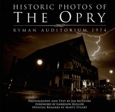 Historic Photos of the Opry: Ryman Auditorium 1974 9781596523739