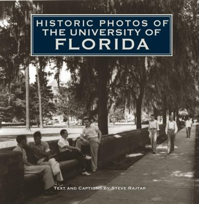 Historic Photos of the University of Florida 9781596525177