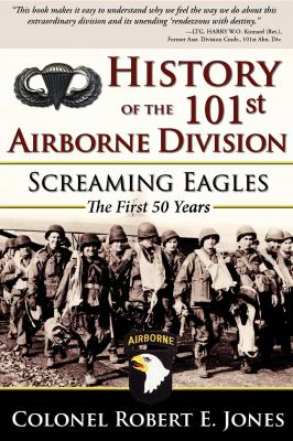 History of the 101st Airborne Division: Screaming Eagles: The First 50 Years 9781596527461