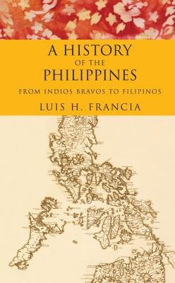 A History of the Philippines: From Indios Bravos to Filipinos 9781590202852