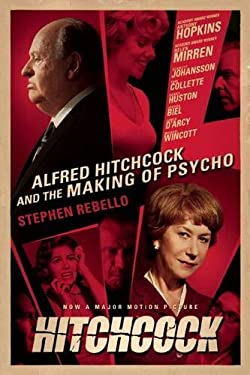 Hitchcock!: Alfred Hitchcock and the Making of Psycho 9781593765118