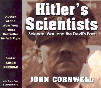 Hitler's Scientists: Science, War, and the Devil's Pact 9781593160180