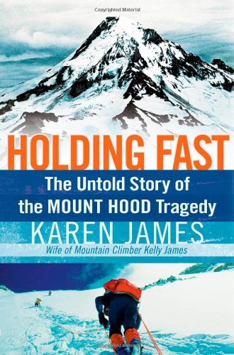 Holding Fast: The Untold Story of the Mount Hood Tragedy 9781595551757