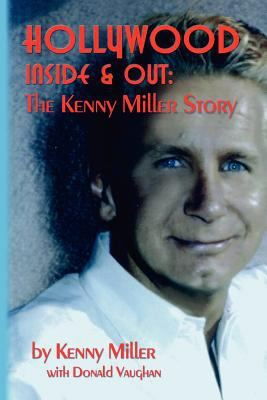 Hollywood Inside & Out: The Kenny Miller Story 9781593930394