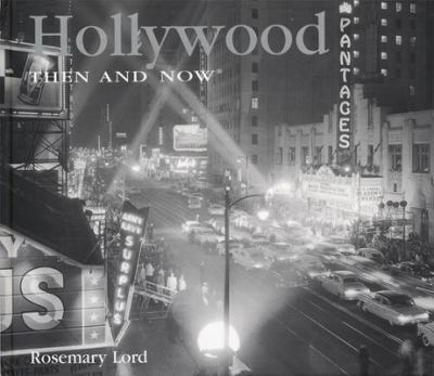 Hollywood Then and Now 9781592231041
