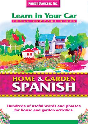 Home & Garden Spanish [With Comprehensive Listening Guide and Bonus Sampler CD] 9781591254249