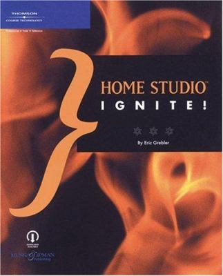 Home Studio Ignite! 9781592005192