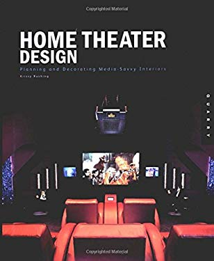 Home Theater Design: Planning and Decorating Media-Savvy Interiors 9781592530175