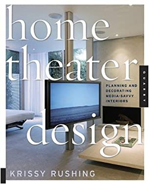 Home Theater Design: Planning and Decorating Media-Savvy Interiors 9781592533084