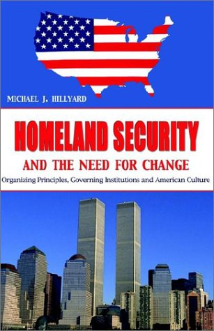 Homeland Security and the Need for Change 9781593300128