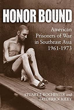Honor Bound: American Prisoners of War in Southeast Asia, 1961-1973 9781591147381