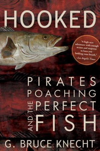 Hooked: Pirates, Poaching, and the Perfect Fish 9781594866944