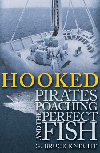 Hooked: Pirates, Poaching, and the Perfect Fish 9781594861109