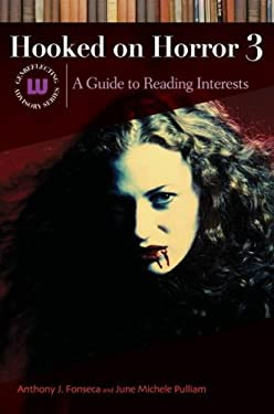 Hooked on Horror III: A Guide to Reading Interests 9781591585404