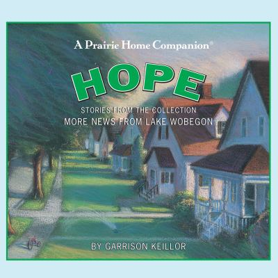 Hope: Stories from the Collection More News from Lake Wobegon 9781598876079