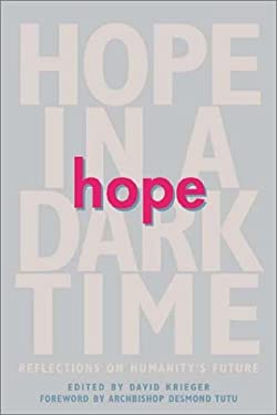 Hope in a Dark Time: Reflections on Humanity's Future 9781592660056