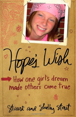 Hope's Wish: How One Girl's Dream Made Others' Come True 9781595551580