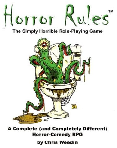 Horror Rules, the Simply Horrible Roleplaying Game 9781591962748
