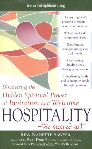 Hospitality-The Sacred Art: Discovering the Hidden Spiritual Power of Invitation and Welcome 9781594732287