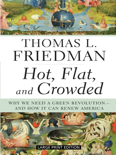 Hot, Flat, and Crowded: Why We Need a Green Revolution - And How It Can Renew America 9781594133350