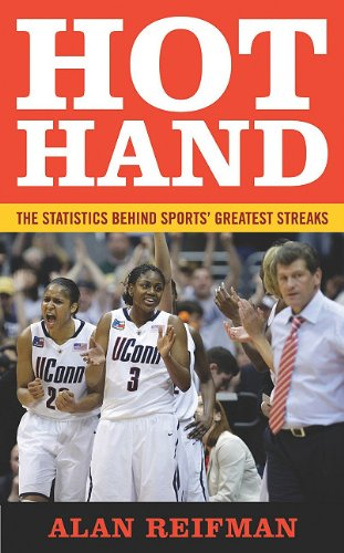 Hot Hand: The Statistics Behind Sports' Greatest Streaks 9781597977135