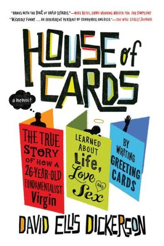 House of Cards: The True Story of How a 26-Year-Old Fundamentalist Virgin Learned about Life, Love and Sex by Writing Greeting Cards