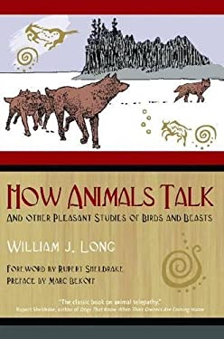 How Animals Talk: And Other Pleasant Studies of Birds and Beasts 9781591430568