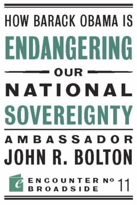 How Barack Obama Is Endangering Our National Sovereignty 9781594034916