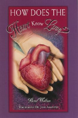 How Does the Heart Know Love? 9781592980727