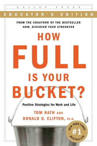 How Full Is Your Bucket?: Positive Strategies for Work and Life 9781595620019
