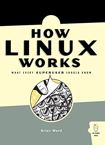 How Linux Works: What Every Superuser Should Know 9781593270353