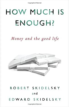 How Much Is Enough?: Money and the Good Life 9781590515075