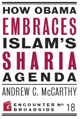 How Obama Embraces Islam's Sharia Agenda 9781594035586