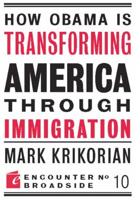 How Obama Is Transforming American Through Immigration 9781594034886