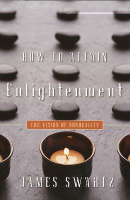 How to Attain Enlightenment: The Vision of Non-Duality 9781591810940