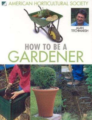 How to Be a Gardener 9781592581627