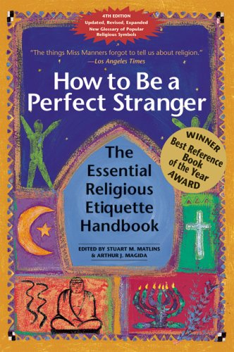 How to Be a Perfect Stranger: The Essential Religious Etiquette Handbook 9781594731402