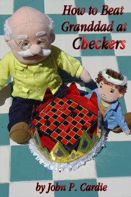 How to Beat Granddad at Checkers 9781598793901